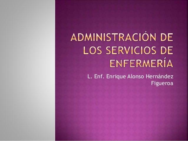 L. Enf. Enrique Alonso Hernández  Figueroa