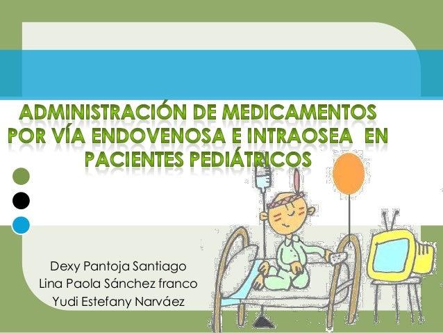 Administración de medicamentos por vía endovenosa e intraosea