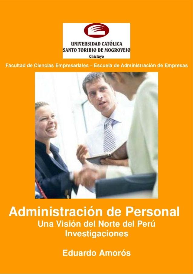 ' 1 Administración de Personal Una Visión del Norte del Perú Investigaciones Eduardo Amorós Facultad de Ciencias Empresari...