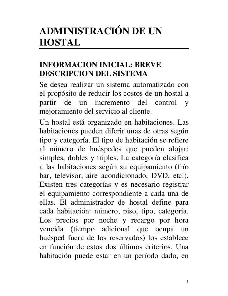 ADMINISTRACIÓN DE UNHOSTALINFORMACION INICIAL: BREVEDESCRIPCION DEL SISTEMASe desea realizar un sistema automatizado conel...