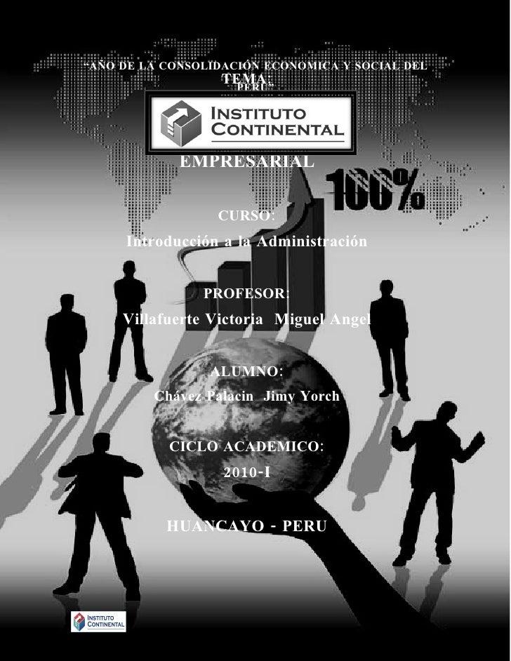 """""""AÑO DE LA CONSOLIDACIÓN ECONOMICA Y SOCIAL DEL                   TEMA:                     PERÚ""""             ADMINISTRACI..."""