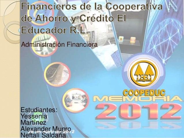 Administración FinancieraEstudiantes:YesseniaMartínezAlexander MunroNeftalí Saldaña