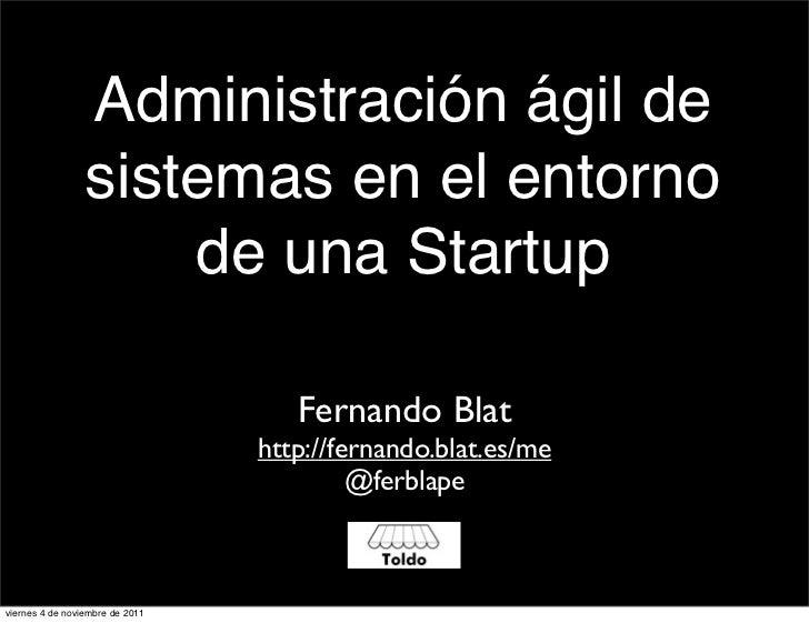 Administración ágil de                 sistemas en el entorno                     de una Startup                          ...