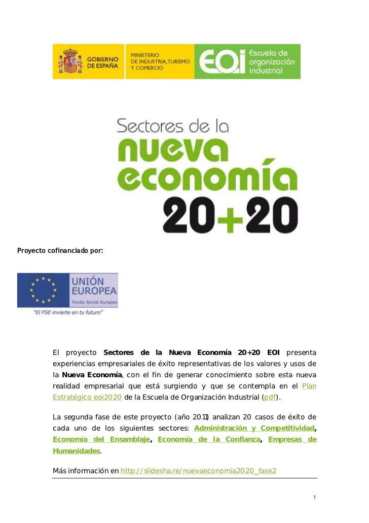 Proyecto cofinanciado por:          El proyecto Sectores de la Nueva Economía 20+20 EOI                   presenta        ...