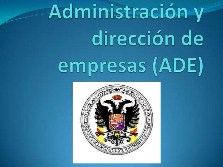 Administración y dirección de empresas (ade)