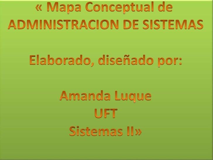 Mapa Conceptual de Administracion de Sistemas.