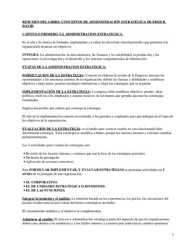 RESUMEN DEL LIBRO: CONCEPTOS DE ADMINISTRACIÓN ESTRATÉGICA DE FRED R.DAVIDCAPITULO PRIMERO. LA ADMINISTRACION ESTRATEGICA:...