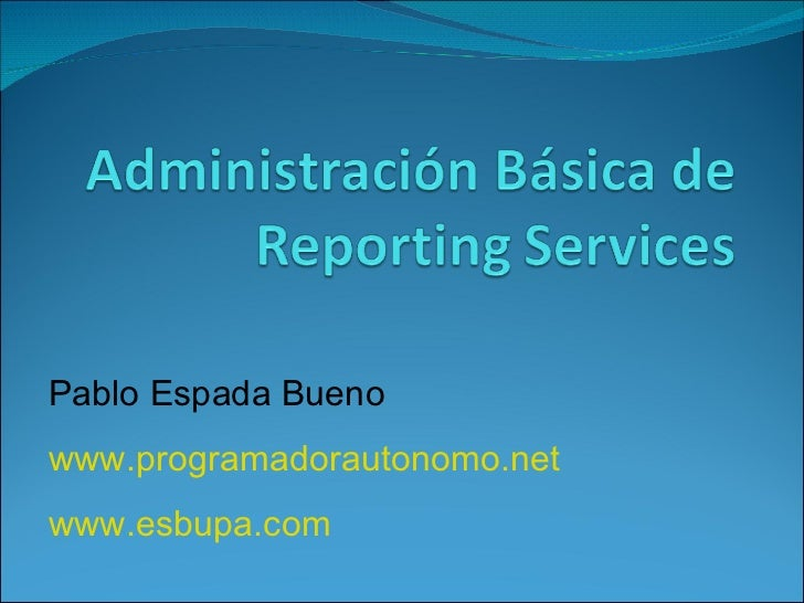 Pablo Espada Bueno www.programadorautonomo.net www.esbupa.com