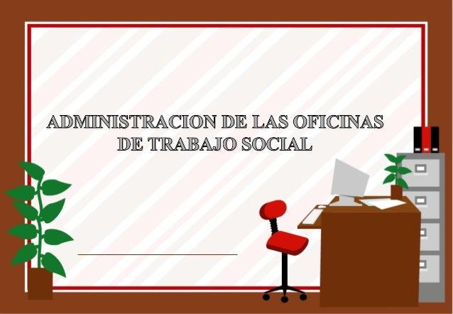 Administracion de las oficinas tsokis