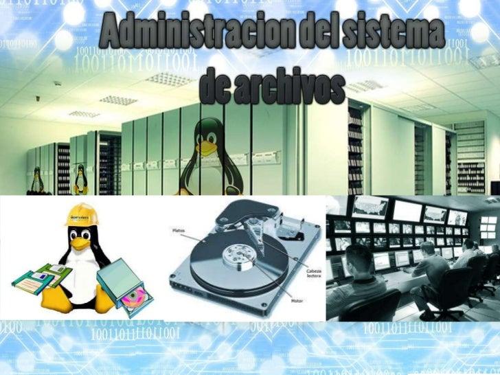 Administracion del sistema de archivos