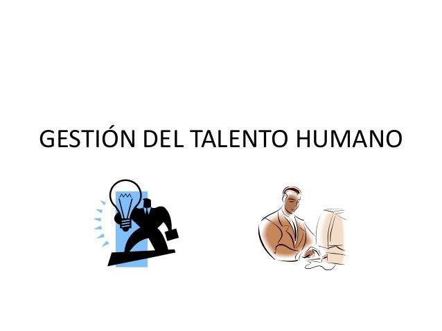 Administracion del talento humano 1