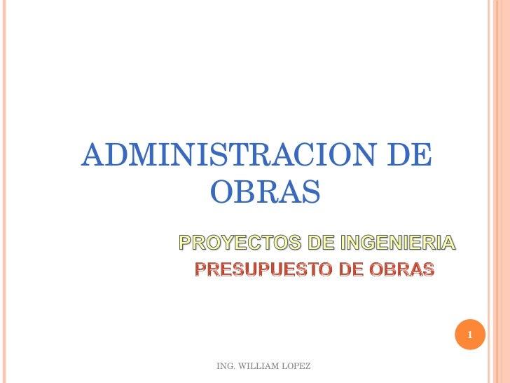 <ul><li>ADMINISTRACION DE OBRAS </li></ul>