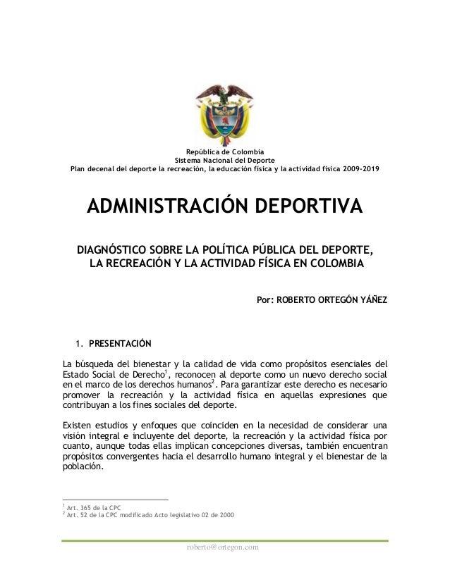 roberto@ortegon.com República de Colombia Sistema Nacional del Deporte Plan decenal del deporte la recreación, la educació...
