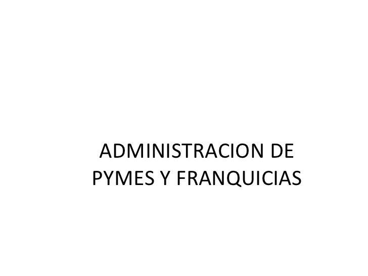 Administracion de pymes y franquicias 2012 2 (3)