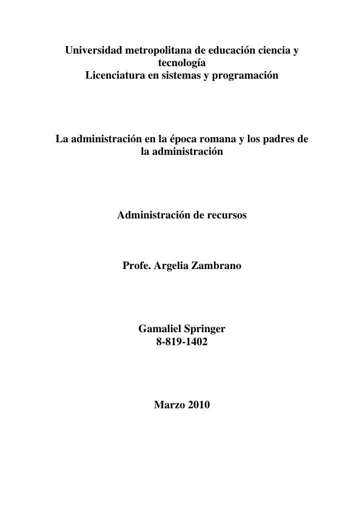 Universidad metropolitana de educación ciencia y tecnología <br />Licenciatura en sistemas y programación   <br />La admin...
