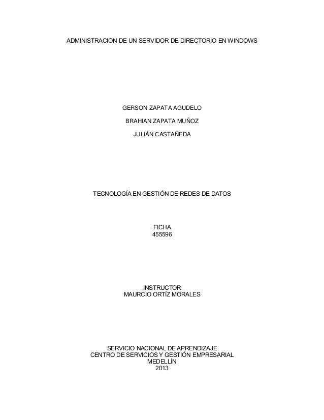 ADMINISTRACION DE UN SERVIDOR DE DIRECTORIO EN WINDOWS  GERSON ZAPATA AGUDELO BRAHIAN ZAPATA MUÑOZ JULIÁN CASTAÑEDA  TECNO...