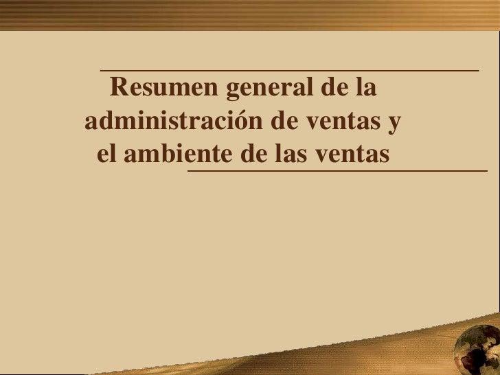 1<br />Resumen general de la administración de ventas y el ambiente de las ventas<br />