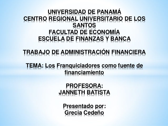 UNIVERSIDAD DE PANAMÁ CENTRO REGIONAL UNIVERSITARIO DE LOS SANTOS FACULTAD DE ECONOMÍA ESCUELA DE FINANZAS Y BANCA TRABAJO...