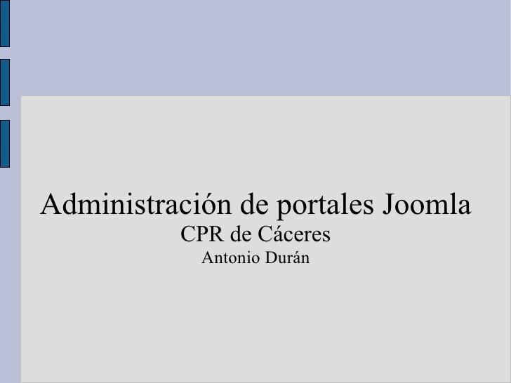 Administración de portales Joomla CPR de Cáceres Antonio Durán