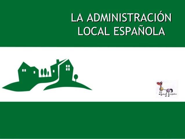 LA ADMINISTRACIÓN LOCAL ESPAÑOLA