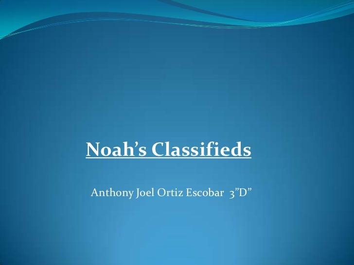 "Noah's ClassifiedsAnthony Joel Ortiz Escobar 3""D"""