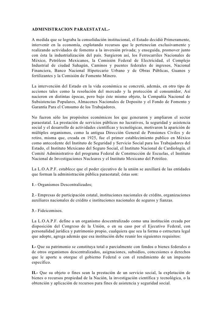 ADMINISTRACION PARAESTATAL.-A medida que se lograba la consolidación institucional, el Estado decidió Primeramente,interve...