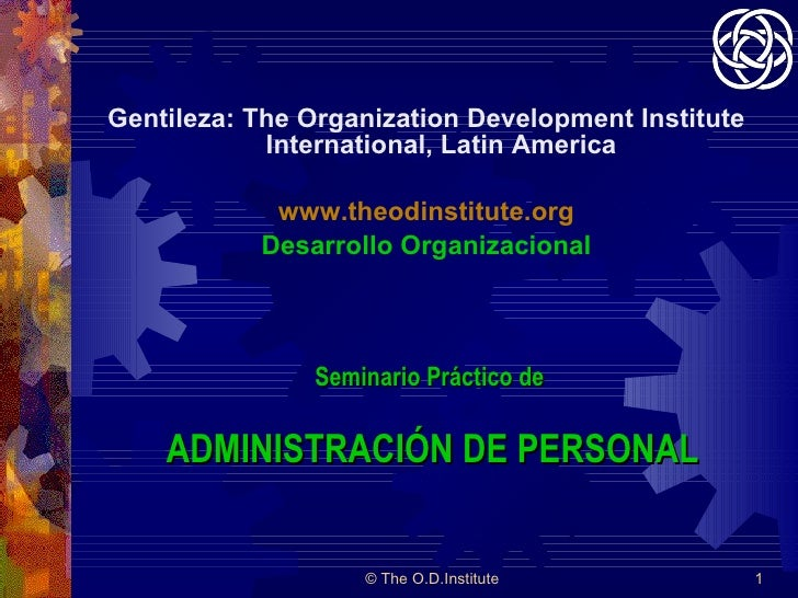 <ul><li>Gentileza: The Organization Development Institute International, Latin America </li></ul><ul><li>www.theodinstitut...