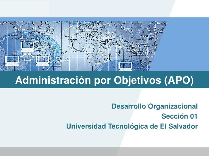 LOGO Administración por Objetivos (APO)                       Desarrollo Organizacional                                   ...