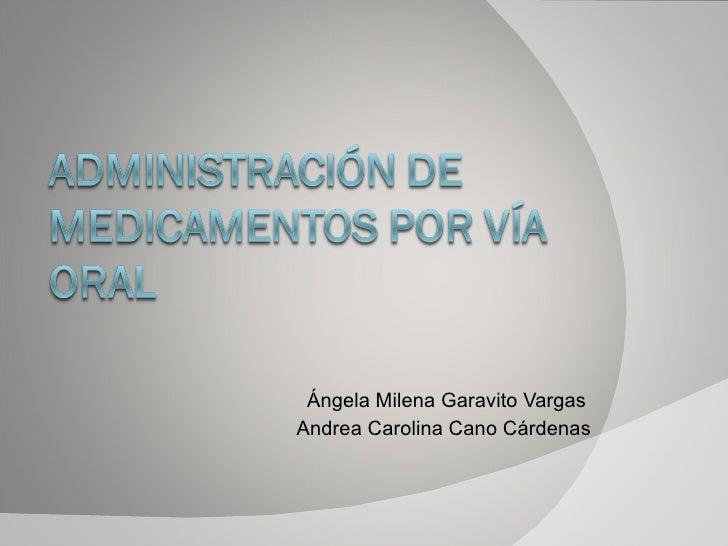 Ángela Milena Garavito Vargas Andrea Carolina Cano Cárdenas