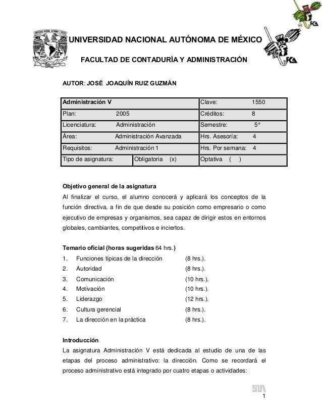 UNIVERSIDAD NACIONAL AUTÓNOMA DE MÉXICO FACULTAD DE CONTADURÍA Y ADMINISTRACIÓN AUTOR: JOSÉ JOAQUÍN RUIZ GUZMÁN Administra...