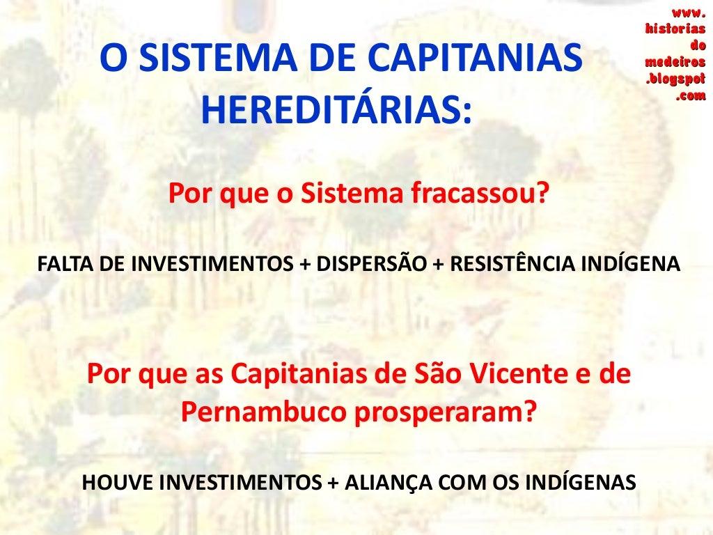 Os Governos Gerais: • Correção de erros das Capitanias. • Centralização Administrativa. • Cargos auxiliares:  Ouvidor-mor...