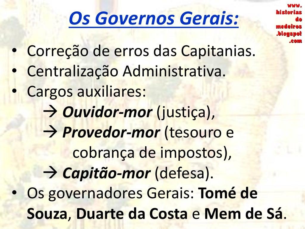 Os Governadores Gerais: www. historias do medeiros .blogspot .com www. historias do medeiros .blogspot .com