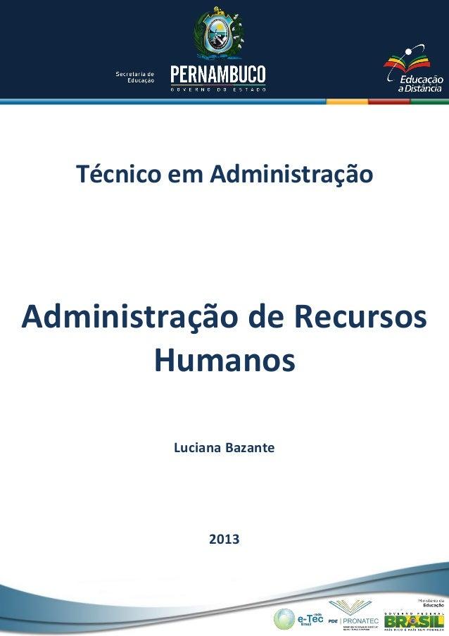 Técnico em Administração  Administração de Recursos Humanos Luciana Bazante  2013