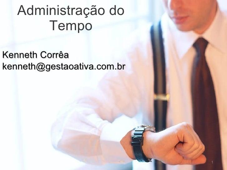 Administração do Tempo Kenneth Corrêa [email_address]