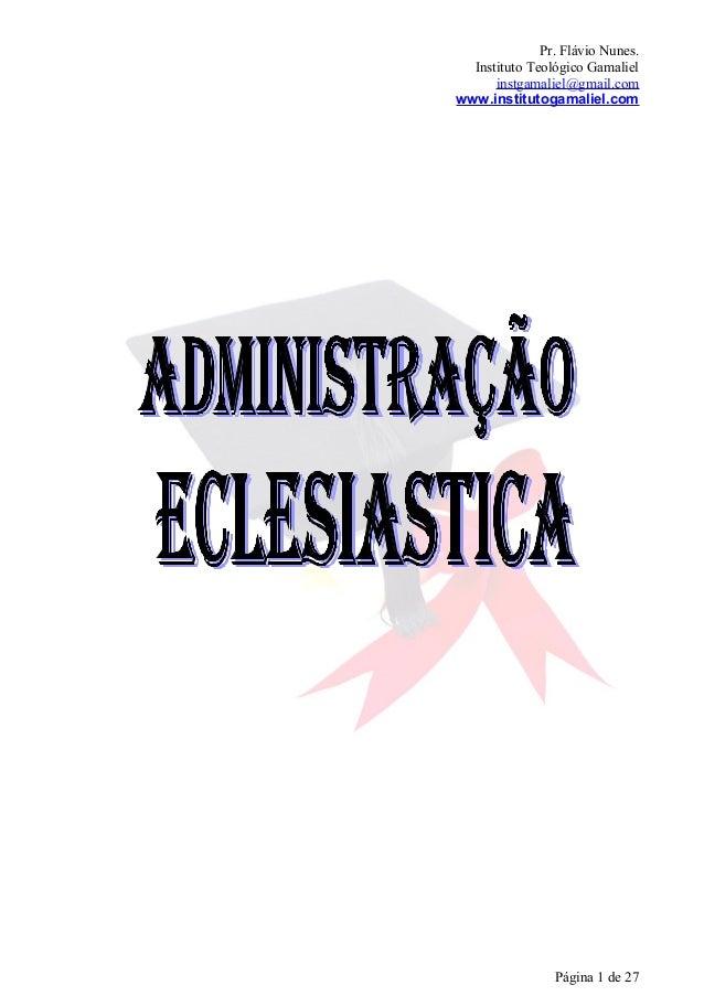 Pr. Flávio Nunes.  Instituto Teológico Gamaliel      instgamaliel@gmail.comwww.institutogamaliel.com                Página...