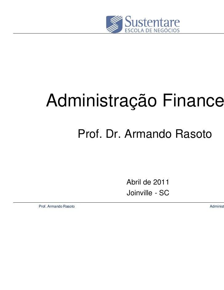 Administração Financeira                       Prof. Dr. Armando Rasoto                               Abril de 2011       ...