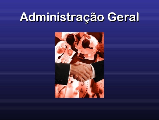 Administração GeralAdministração Geral