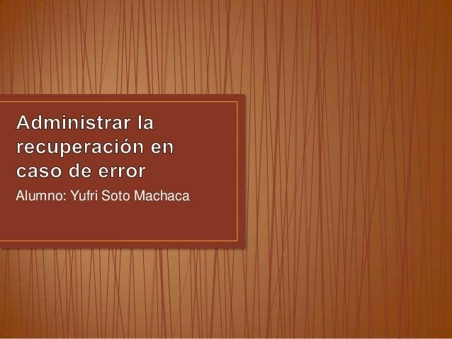 Alumno: Yufri Soto Machaca