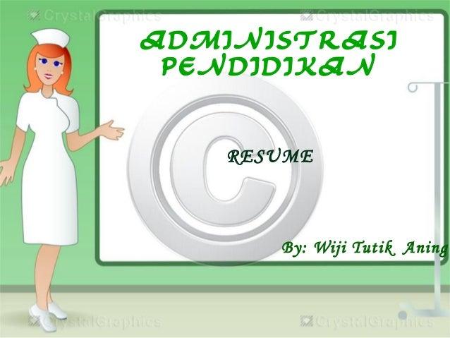 ADMINISTRASI PENDIDIKAN RESUME By: Wiji Tutik Aning