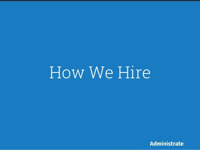 How We Hire at Administrate (Hiring Tips for Startups)