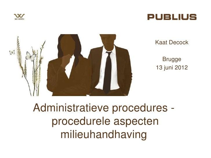 Kaat Decock                          Brugge                        13 juni 2012Administratieve procedures -   procedurele ...