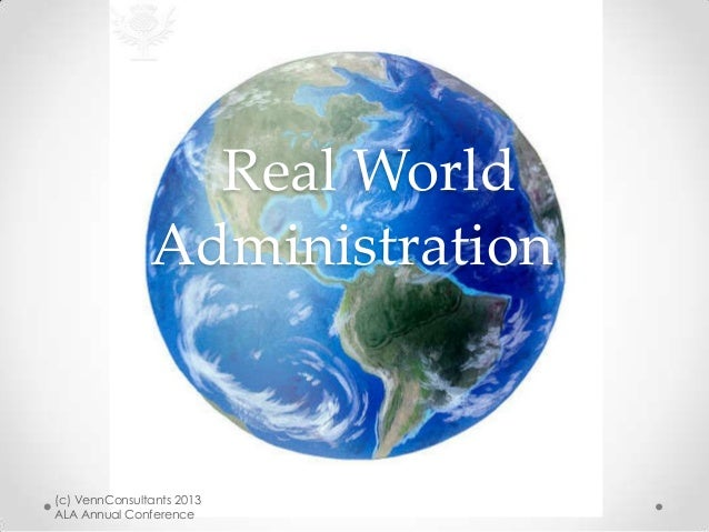 Real World Administration (c) VennConsultants 2013 ALA Annual Conference