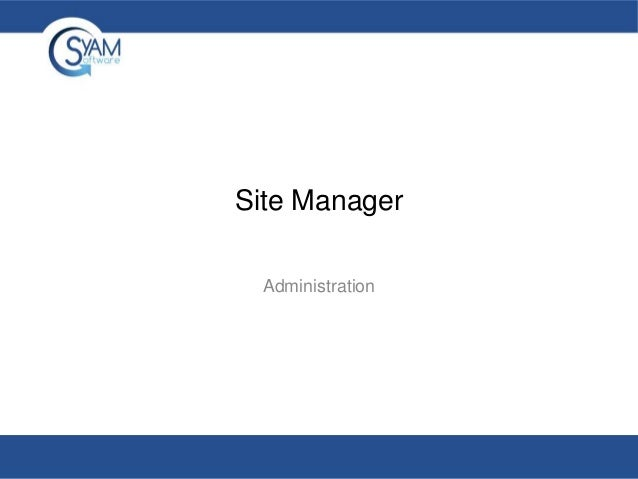 Site Manager Administration