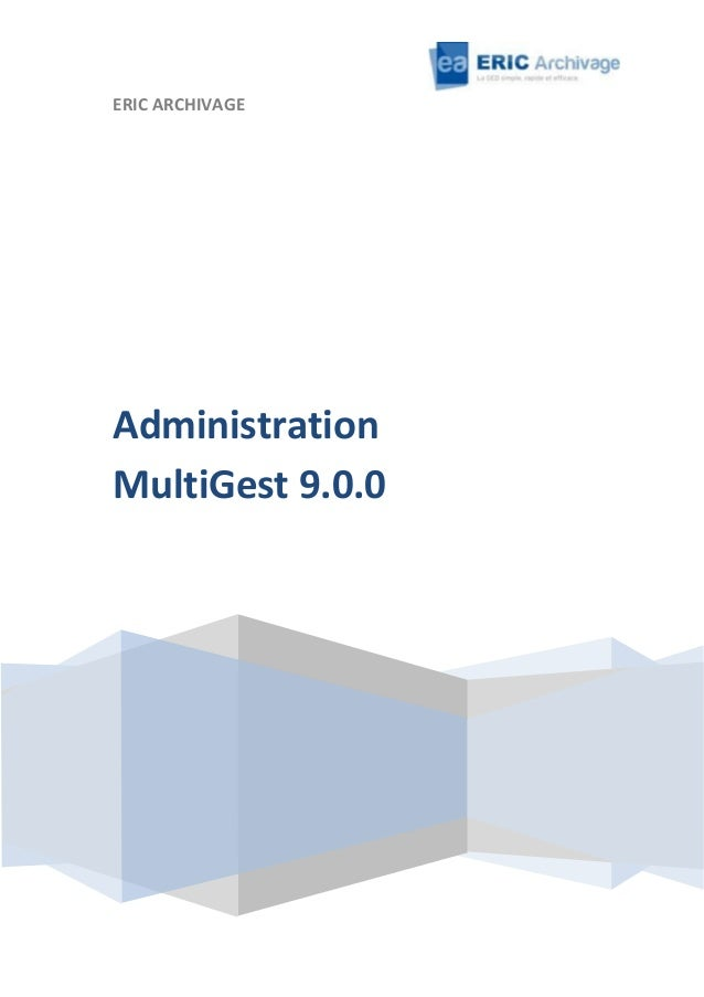 ERIC ARCHIVAGE  Administration MultiGest 9.0.0