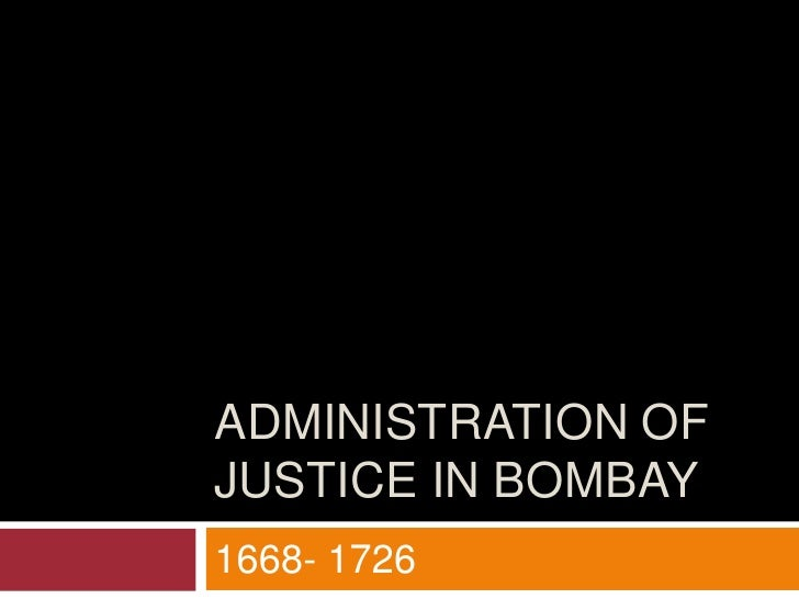 Administration of justice in Bombay <br />1668- 1726<br />