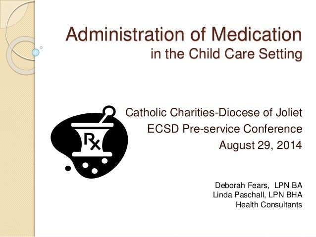 care and administration of medicines