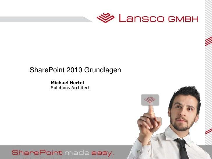 SharePoint 2010 Grundlagen      Michael Hertel      Solutions Architect