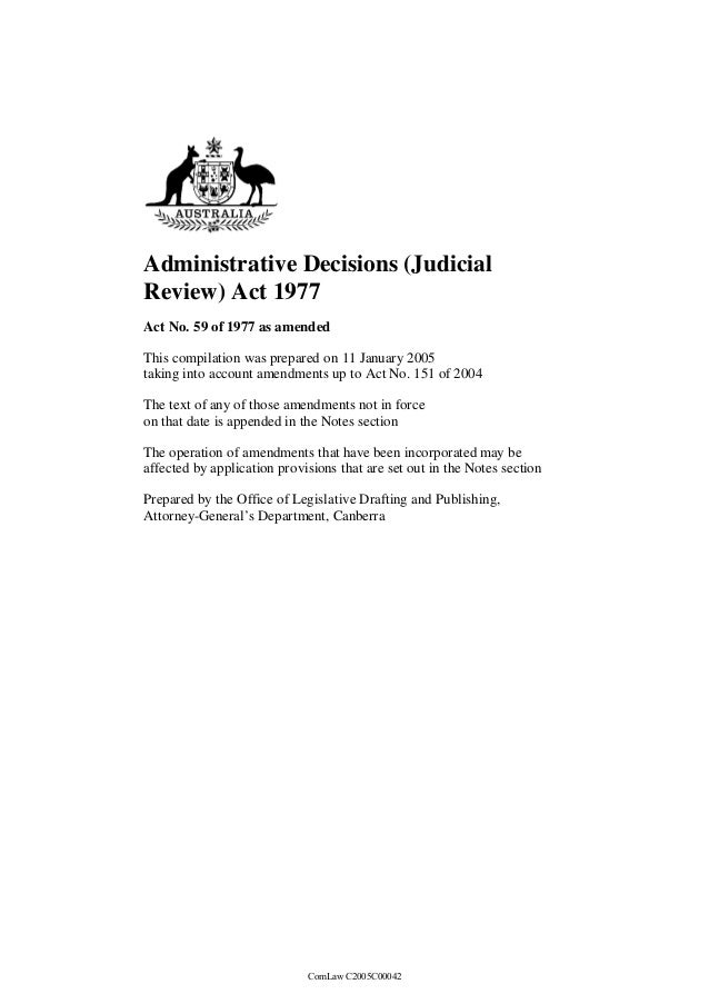 Administrative Decisions (JudicialReview) Act 1977Act No. 59 of 1977 as amendedThis compilation was prepared on 11 January...