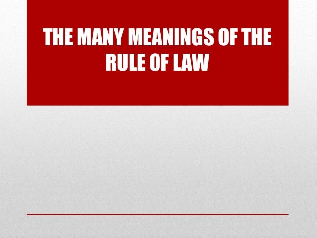 The many meaning of the rule of law constitutional law
