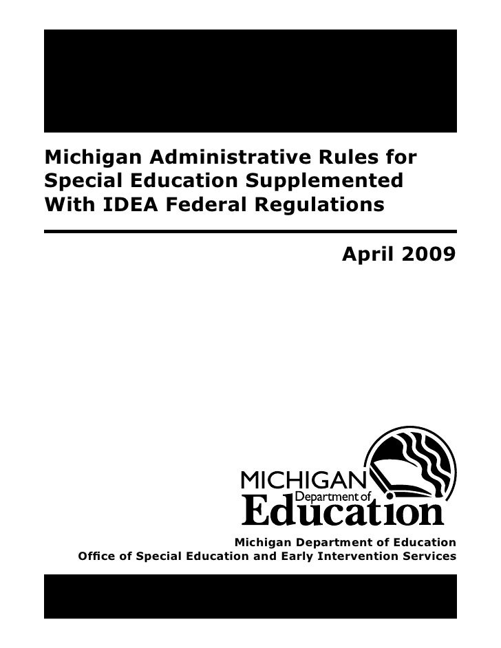 Michigan Administrative Rules for Special Education Supplemented With IDEA Federal Regulations                            ...